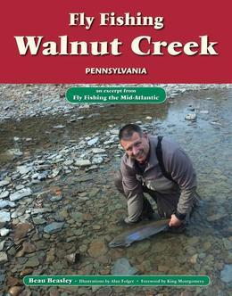 Fly Fishing Walnut Creek, Pennsylvania: An Excerpt from Fly Fishing the Mid-Atlantic