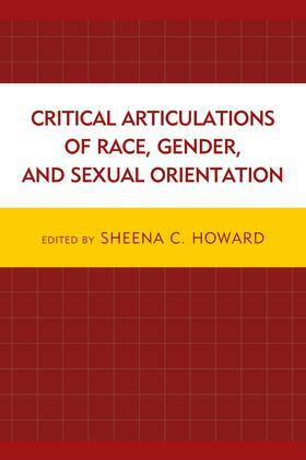Critical Articulations of Race, Gender, and Sexual Orientation