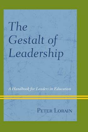 The Gestalt of Leadership: A Handbook for Leaders in Education