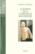 Le roman de la conscience malheureuse : Svevo, Gorki, Proust, Mann, Musil, Martin du Gard, Broch, Roth, Aragon