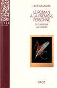 Le Roman à la première personne : Du Classicisme aux Lumières. Seconde édition revue