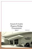 Pegasus Bridge - L'usurpation - Tome I