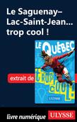 Le Saguenay–Lac-Saint-Jean... trop cool !