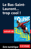 Le Bas-Saint-Laurent... trop cool !