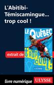 L'Abitibi-Témiscamingue... trop cool !