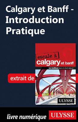 Calgary et Banff - Introduction Pratique
