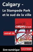 Calgary - Le Stampede Park et le sud de la ville