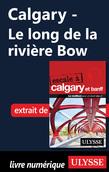Calgary - Le long de la rivière Bow