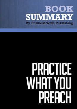 Summary: Practice What You Preach - David Maister