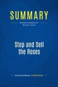 Summary: Stop and Sell the Roses