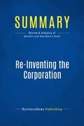 Summary: Re-Inventing the Corporation