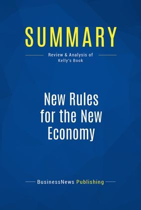 Summary: New Rules for the New Economy
