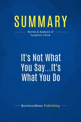 Summary: It's Not What You Say...It's What You Do