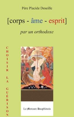 Corps Âme Esprit par un Orthodoxe