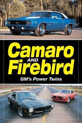 Camaro & Firebird - GM's Power Twins