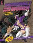 Incredible Comic Book Women with Tom Nguyen: The Kick-Ass Guide to Drawing Hot Babes!