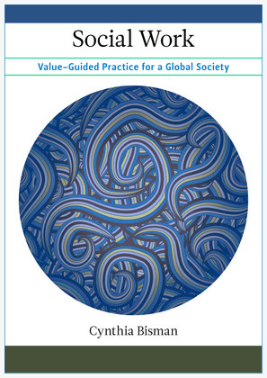Social Work: Value-Guided Practice for a Global Society