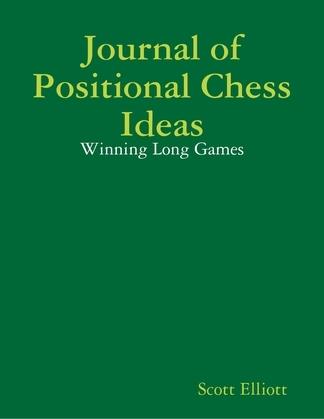 Journal of Positional Chess Ideas: Winning Long Games