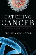 Catching Cancer: The Quest for its Viral and Bacterial Causes