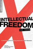 Intellectual Freedom for Teens: A Practical Guide for Young Adult & School Librarians
