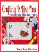 Crafting Is Like You: Poem A Day Book For Crafters (Minecraft Crafting Guide, Crafting with Duct Tape, Crafting with Cat Hair, Crafting With Kids & Cr