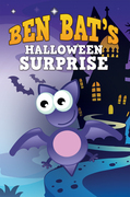 Ben Bat's Halloween Surprise: Children's Books and Bedtime Stories For Kids Ages 3-8 for Fun Life Lessons