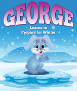 George Learns to Prepare for Winter: Children's Books and Bedtime Stories For Kids Ages 3-8 for Fun Life Lessons