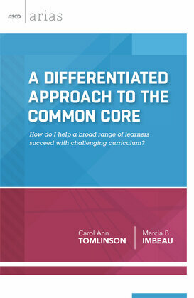 A Differentiated Approach to the Common Core: How do I help a broad range of learners  succeed with a challenging curriculum?