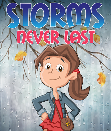 Storms Never Last: Children's Books and Bedtime Stories For Kids Ages 3-8 for Good Morals