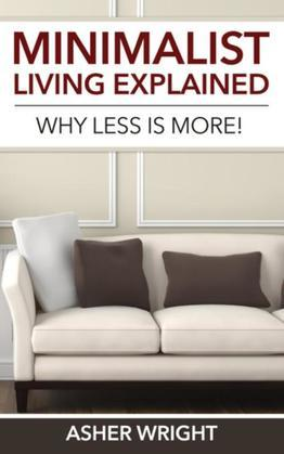 Minimalist Living Explained: Why Less is More!