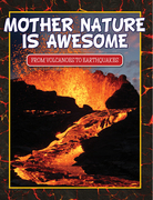 Mother Nature Is Awesome (From Volcanoes To Earthquakes): Children's Books for Nature