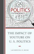 The Impact of YouTube on U.S. Politics