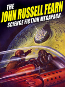 The John Russell Fearn Science Fiction MEGAPACK ®