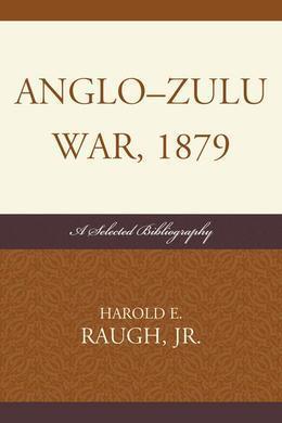 Anglo-Zulu War, 1879: A Selected Bibliography
