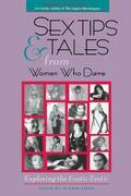 Sex Tips and Tales from Women Who Dare: Exploring the Exotic Erotic