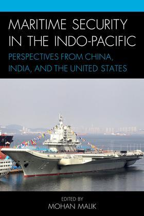Maritime Security in the Indo-Pacific: Perspectives from China, India, and the United States