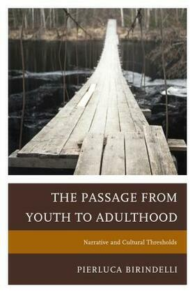 The Passage from Youth to Adulthood: Narrative and Cultural Thresholds