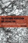 The Cultural Revolution and Overacting: Dynamics between Politics and Performance