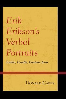 Erik Erikson's Verbal Portraits: Luther, Gandhi, Einstein, Jesus