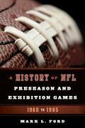 A History of NFL Preseason and Exhibition Games