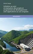 Initiation au suivi et évaluation des projets et programmes de développement avec applications au cas congolais
