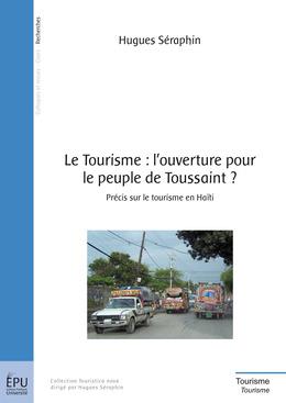 Le Tourisme : l'ouverture pour le peuple de Toussaint ?