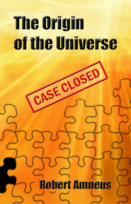 The Origin of the Universe - Case Closed