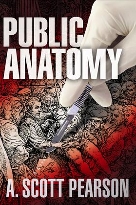 Public Anatomy: An Eli Branch Thriller