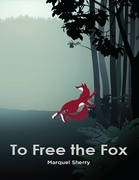 To Free the Fox