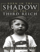 Born In the Shadow of the Third Reich