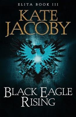 Black Eagle Rising: The Books of Elita