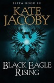 Black Eagle Rising: The Books of Elita