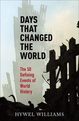 Days That Changed the World: The Defining Events of World History