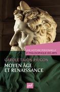 Une histoire personnelle et philosophique des arts - Moyen Âge et Renaissance